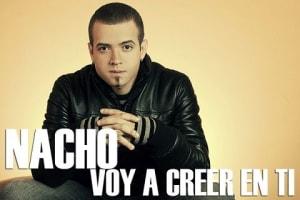 Nacho (Chino & Nacho) – Voy a Creer En Ti [2010] | General
