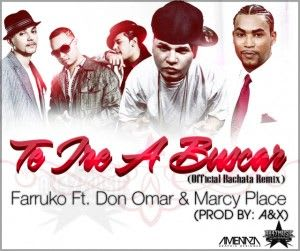 Don Omar, Farruco y Marcy Place - Te Ire A Buscar (bachata version)