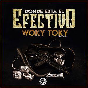 Woky Toky - Donde Esta El Efectivo | Trap