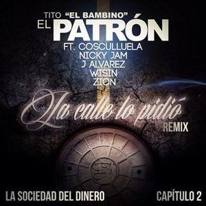 La Calle Lo Pidio Remix, Tito El Bambino, Cosculluela, Nicky Jam, J Alvarez, Wisin, Zion