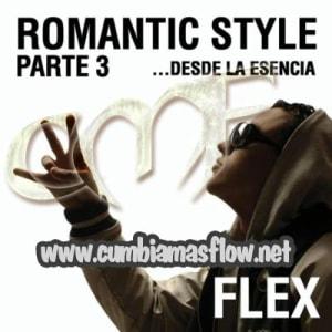 Nigga ''Flex'' - Romantic Style Parte 3...Desde La Esencia (2010)   Reggaeton
