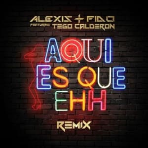 Alexis y Fido Tego Calderon