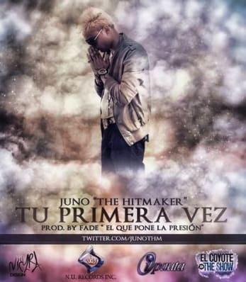 Juno - Tu Primera Vez (Prod. By Fade) | General