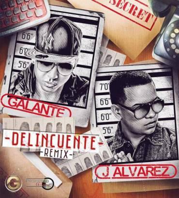 Galante El Emperador Ft. J Alvarez - Delincuente (Official Remix)
