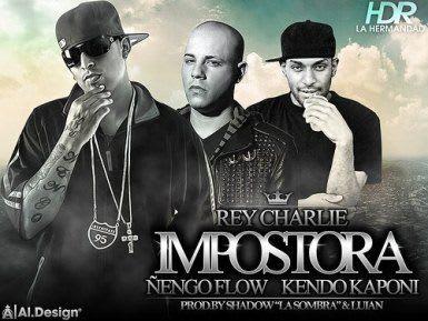 El Rey Charlie Ft. Kendo Kaponi & Ñengo Flow - Impostora   General