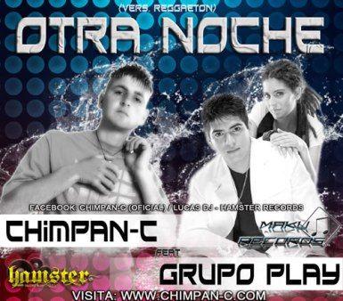Chimpan C Ft. Grupo Play - Otra Noche (vers. Reggaeton) | Cumbia