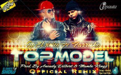 JP El Sinico Ft Farruko - Top Model (Official Remix) | General