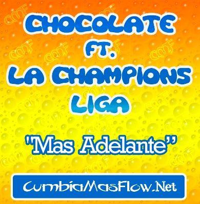 Chocolate ft Maxi y La Champions Liga - Mas Adelante [2010]   Cumbia