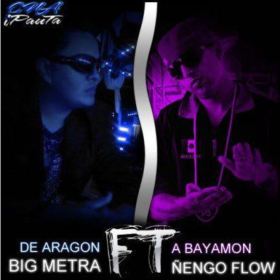 Big Metra ft Ñengo Flow - De Aragon A Bayamon (Prod. By Metodo Producciones Music) | General
