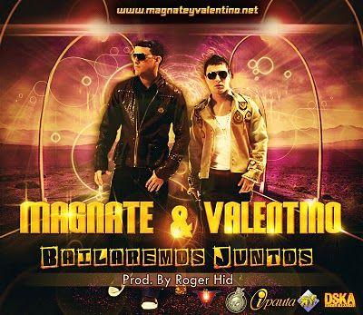 Magnate y Valentino - Bailaremos Juntos (Prod. By Roger Hid) | General
