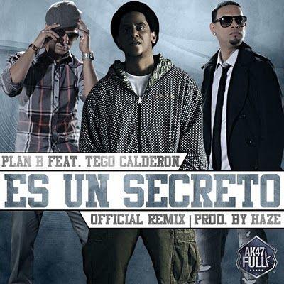 Plan B Ft. Tego Calderon - Es Un Secreto (Official Remix) (Prod. By Haze)   General