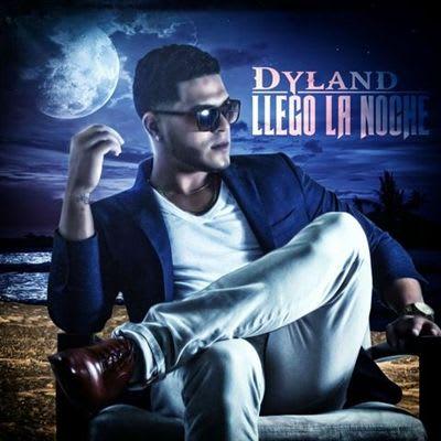 Dyland Llego La Noche