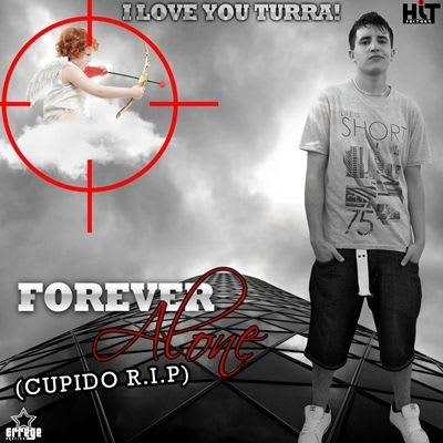 I Love You Turra Forever Alone