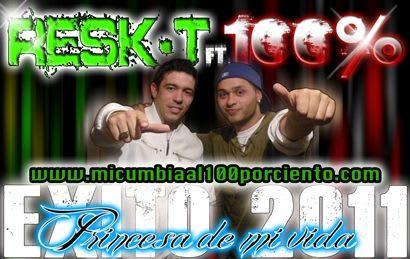 Resk-T Ft 100 % - Princesa De Mi Vida [Nuevo Mayo 2011]   Cumbia
