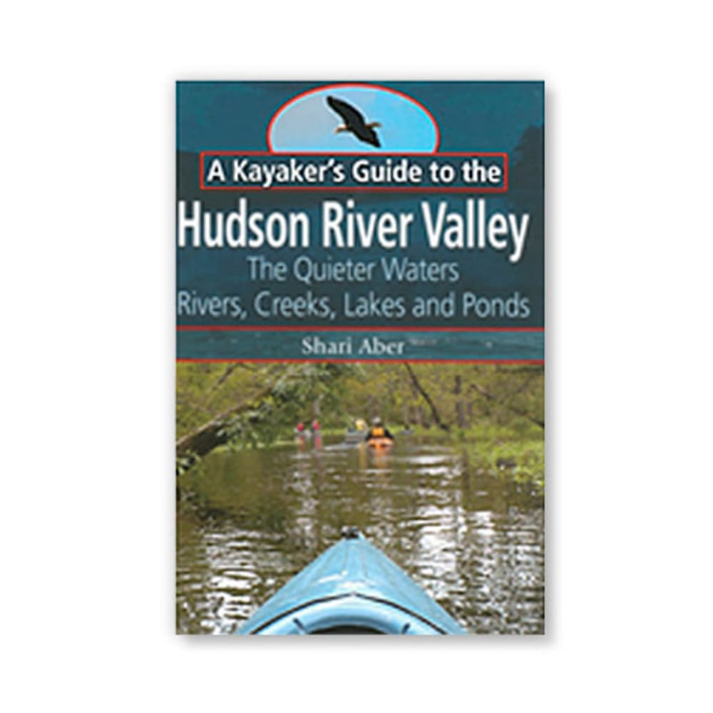 Kayaker's Guide to the Hudson River Valley NA