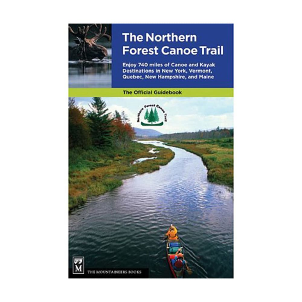 The Mountaineers Books The Northern Forest Canoe Trail Guidebook