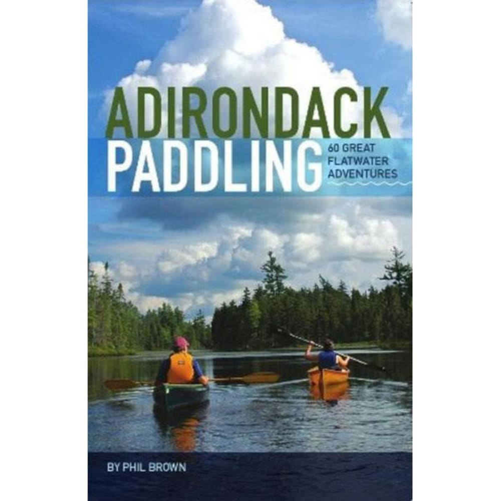 LOST POND PRESS Adirondack Paddling: 60 Great Flatwater Adventures - NONE
