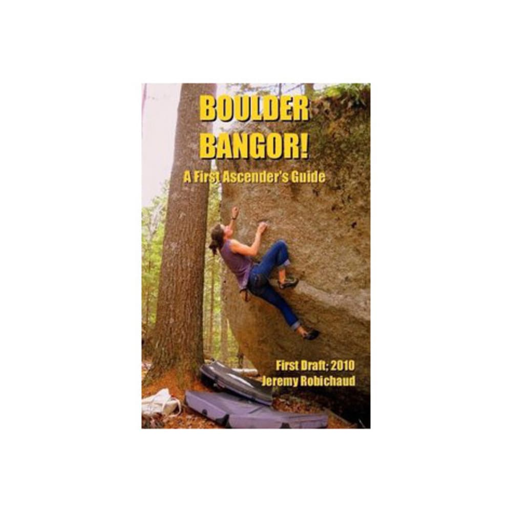 Boulder Bangor! A First Ascender's Guide - NONE