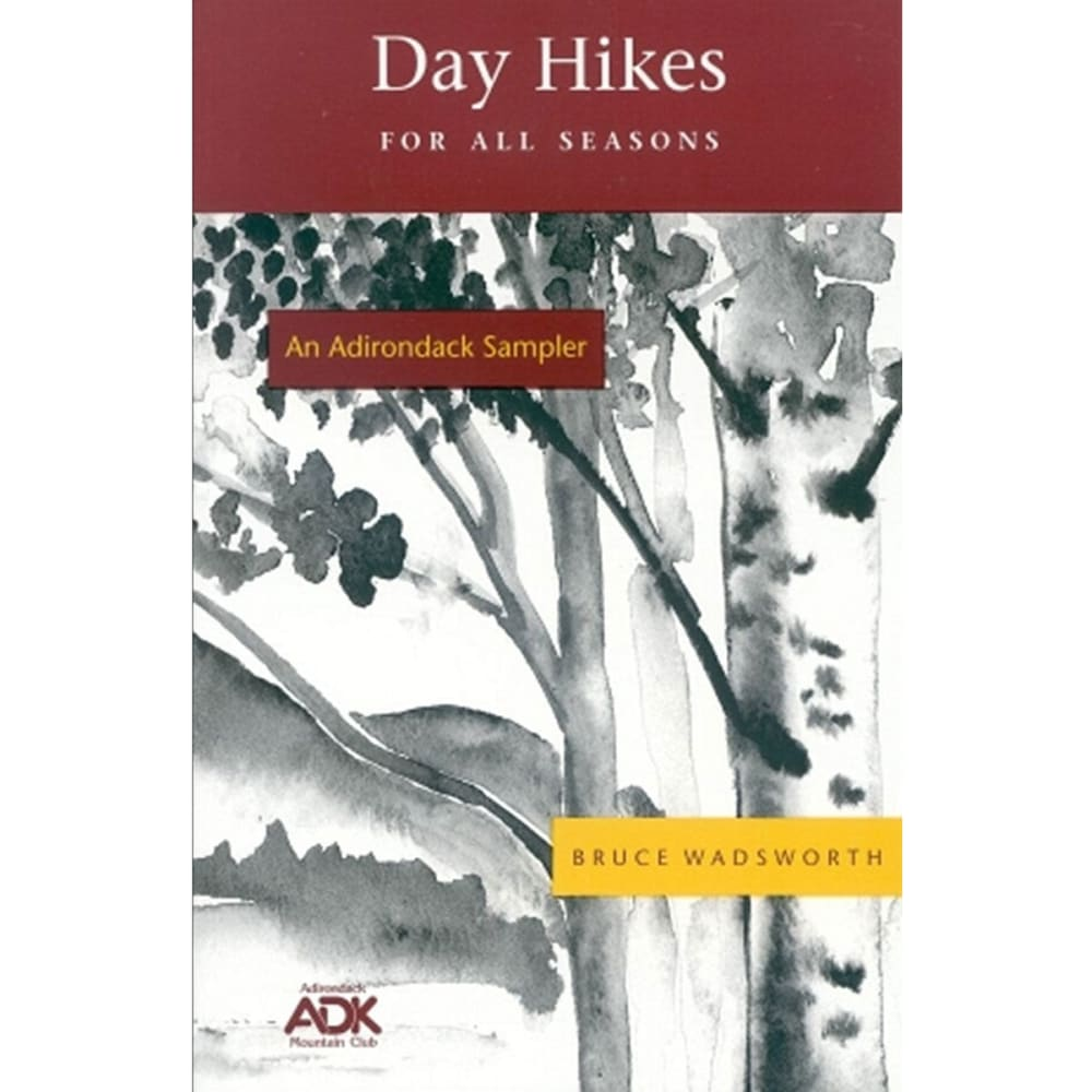 An Adirondack Sampler: Day Hikes for All Seasons - NONE