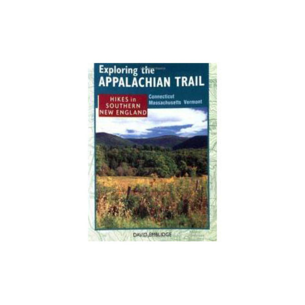 Exploring the Appalachian Trail: Hikes in Southern New England, 2nd Edition - NONE