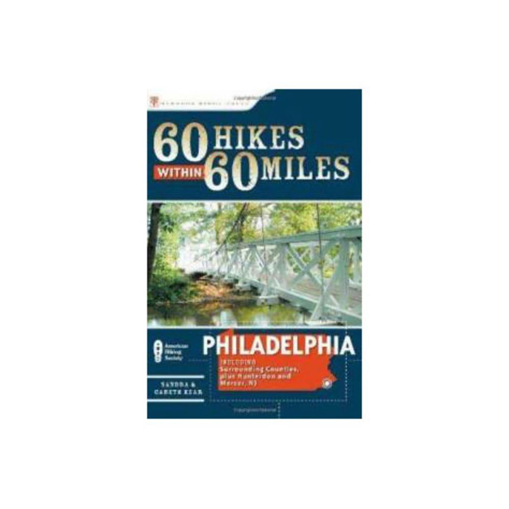 60 Hikes Within 60 Miles: Philadelphia - NONE