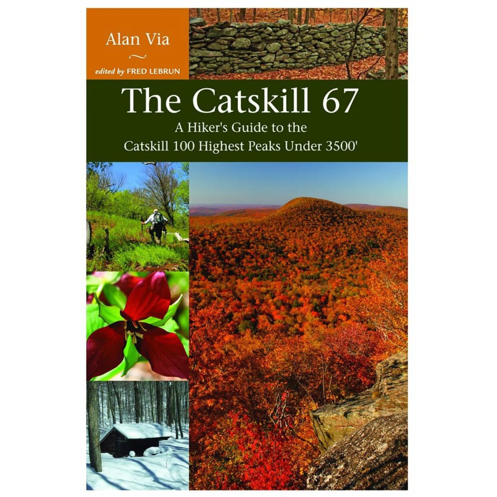 The Catskill 67: Guide to the 100 Highest Peaks Under 3500' - NONE