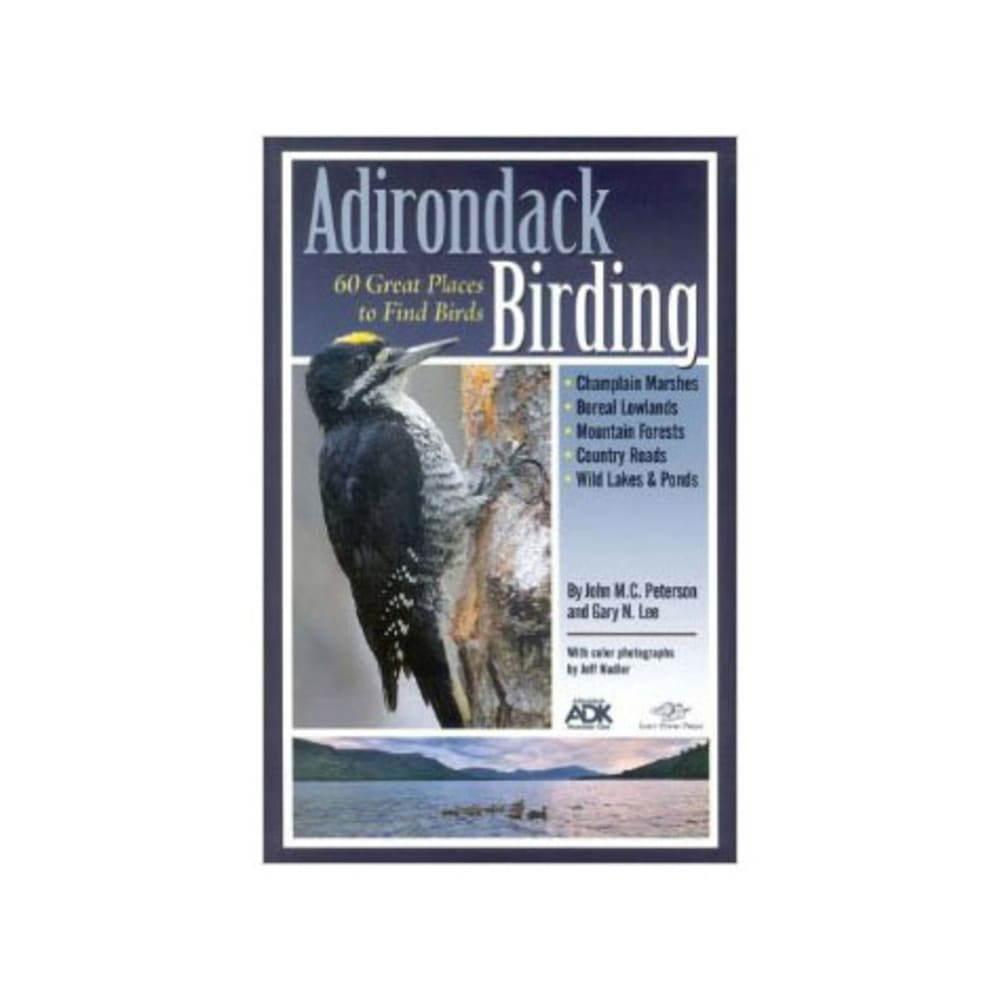 Adirondack Birding: 60 Great Places to Find Birds - NONE
