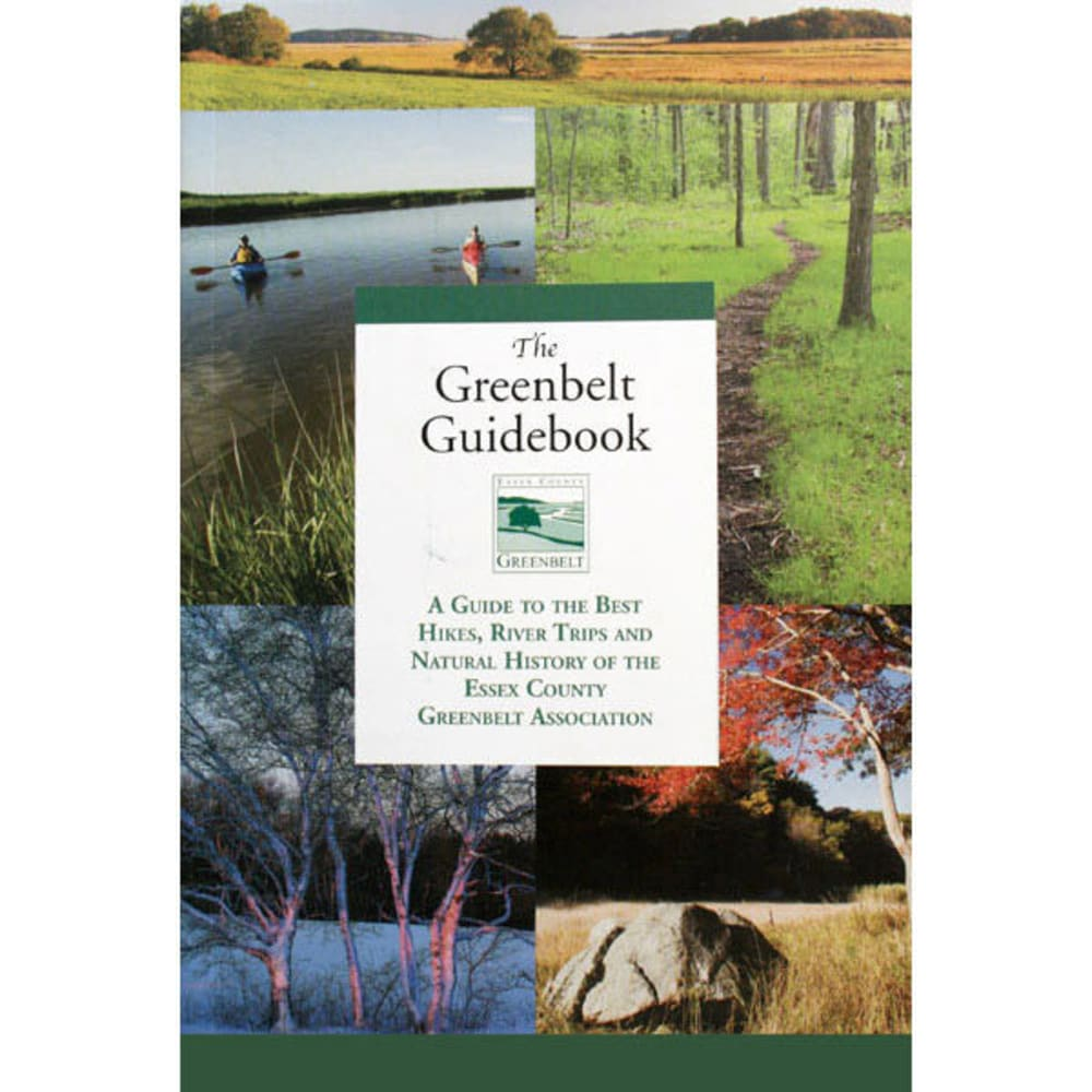 GREENBELT The Greenbelt Guidebook:  A Guide to the Best Hikes, River Trips and Natural History of the Essex County Greenbelt Association - NONE