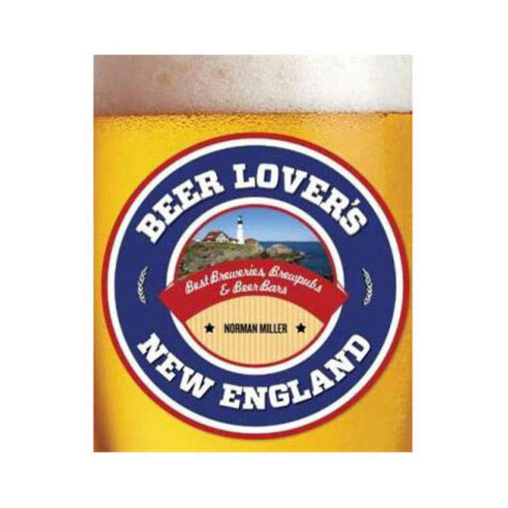 Beer Lover's New England: Best Breweries, Brewpubs and Beer - NONE