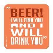 Beer I will find you
