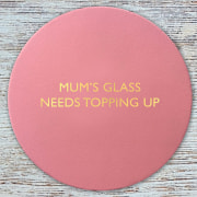 Mum's glass needs topping up