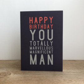 Birthday Card - Totally Marvellous Magnificent Man