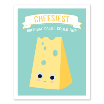 Cheesiest Birthday Card I Could Find
