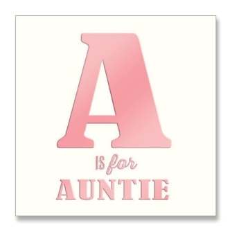A is for Auntie