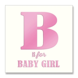 B is for Baby Girl