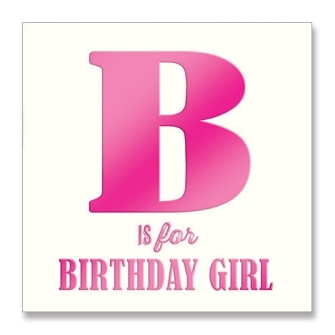 B is for Birthday Girl