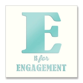E is for Engagement