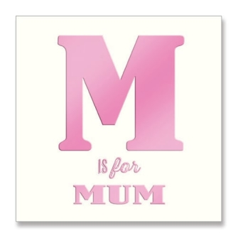 M is for Mum