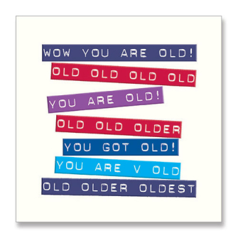 Wow You Are Old!