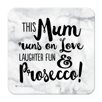 Mum Runs on .... Prosecco