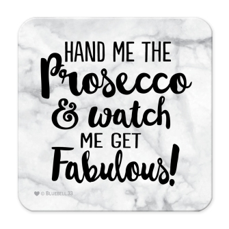 Hand Me The Prosecco, Fabulous