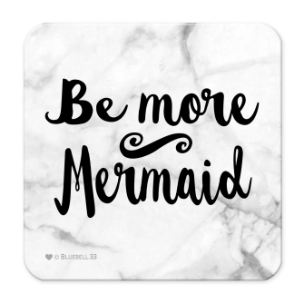 Be More Mermaid