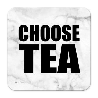 Choose Tea