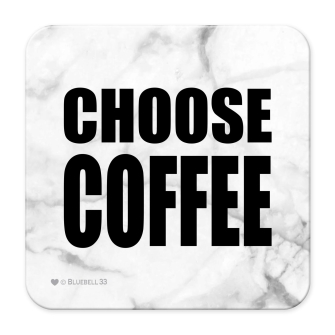 Choose Coffee