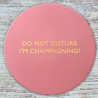 Do not disturb I'm champagning!