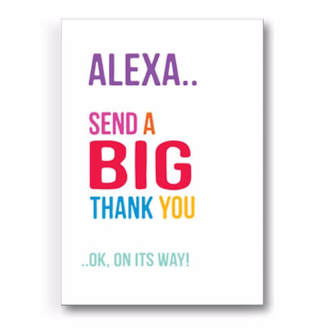 Alexa.. Send a BIG thank you