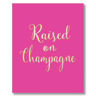Raised on Champagne
