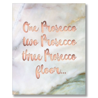 One Prosecco Two Prosecco Three Prosecco Floor