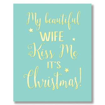 Beautiful Wife, Kiss Me it's Christmas
