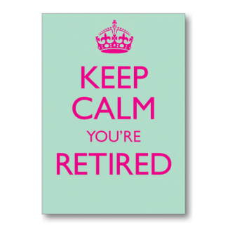 You're Retired